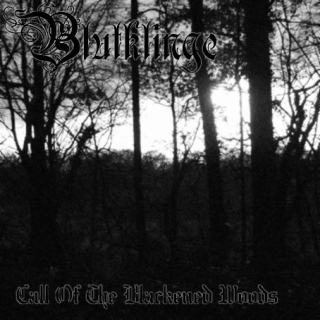 Blutklinge - Call of the Blackened Woods