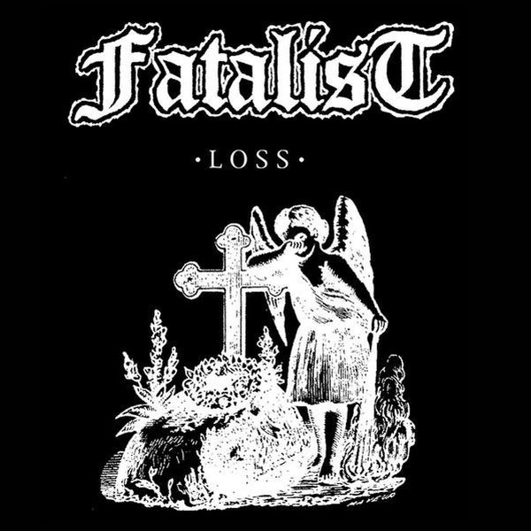 Fatalist - Loss