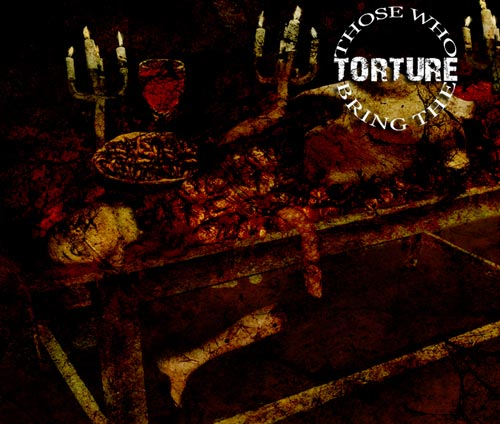 Those Who Bring the Torture - Those Who Bring the Torture