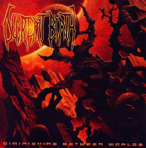 Decrepit Birth - Diminishing Between Worlds