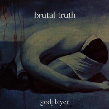 Brutal Truth - Godplayer