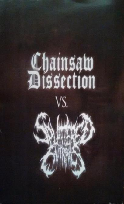 Chainsaw Dissection / Splattered Entrails - Chainsaw Dissection vs. Splattered Entrails
