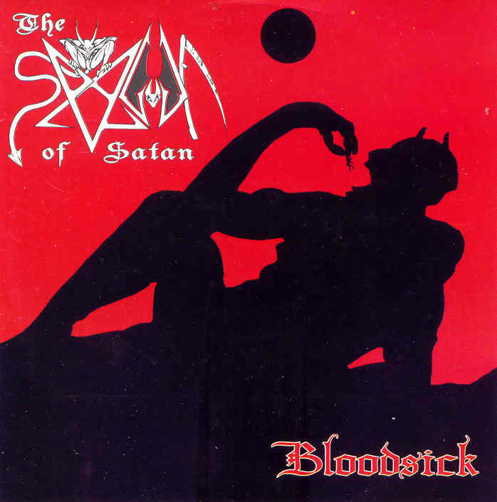 Bloodsick / The Spawn of Satan - The Spawn of Satan / Bloodsick