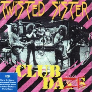 Twisted Sister - Club Daze Volume I - The Studio Sessions