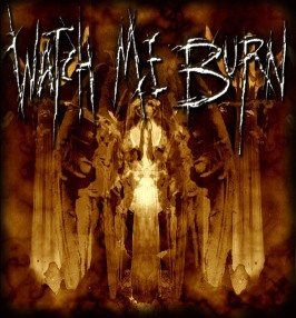 Watch Me Burn - Watch Me Burn