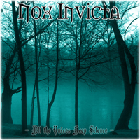 Nox Invicta - All the Voices Keep Silence