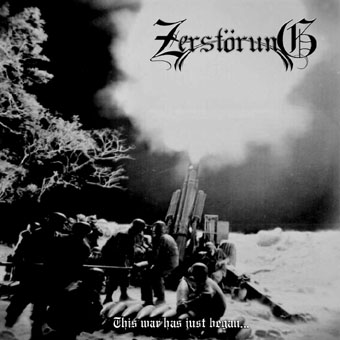 Zerstörung - This War Has Just Began...