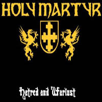 Holy Martyr - Hatred and Warlust