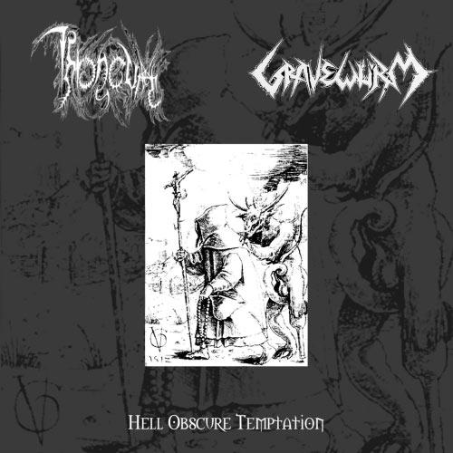 Gravewürm / Throneum - Hell Obscure Temptation