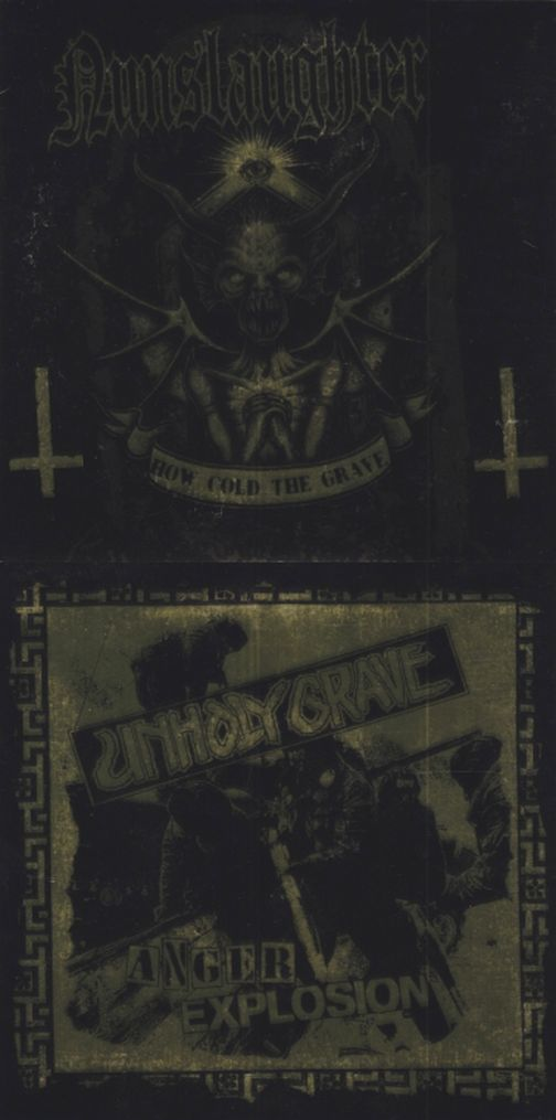 Nunslaughter / Unholy Grave - How Cold the Grave / Anger Explosion