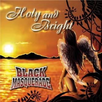 Black Masquerade - Holy and Bright
