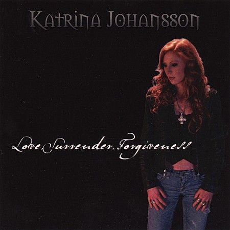 Katrina Johansson - Love, Surrender, Forgiveness