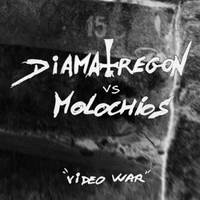 Diamatregon / Molochios - Video War