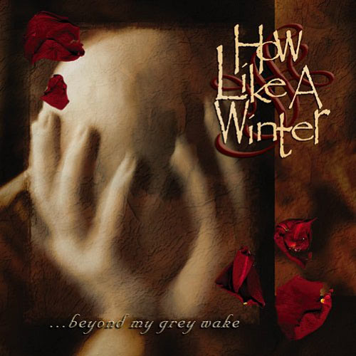 How like a Winter - ...Beyond My Grey Wake