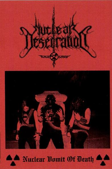 Nuclear Desecration - Nuclear Vomit of Death