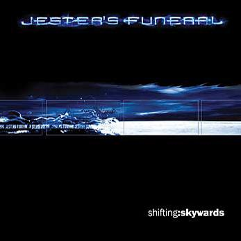 Jester's Funeral - Shifting:Skywards