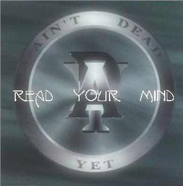 Ain't Dead Yet - Read Your Mind