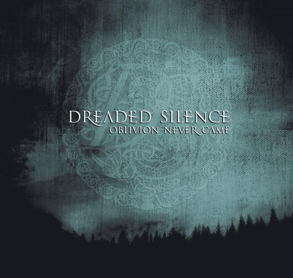 Dreaded Silence - Oblivion Never Came