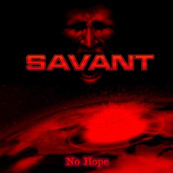 Savant - No Hope