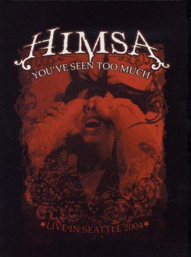 Himsa - You've Seen Too Much