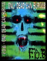 F.O.B. - Only Dead Can Survive