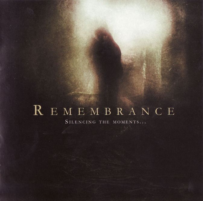 Remembrance - Silencing the Moments...