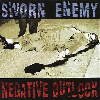 Sworn Enemy - Negative Outlook