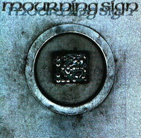 Mourning Sign - Mourning Sign