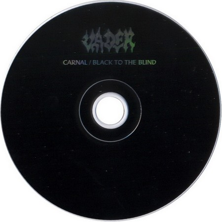 Vader - Carnal / Black to the Blind