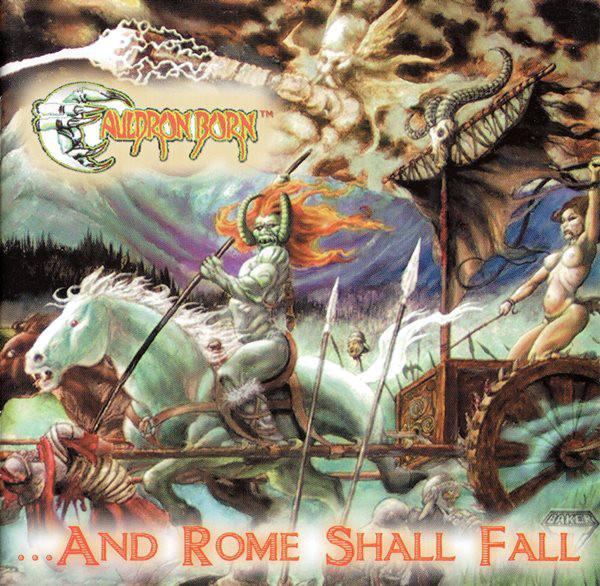Cauldron Born - ...and Rome Shall Fall