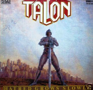 Talon - Hatred Grows Slowly