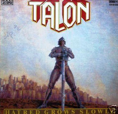 Talon - Hatred Grows Slowly