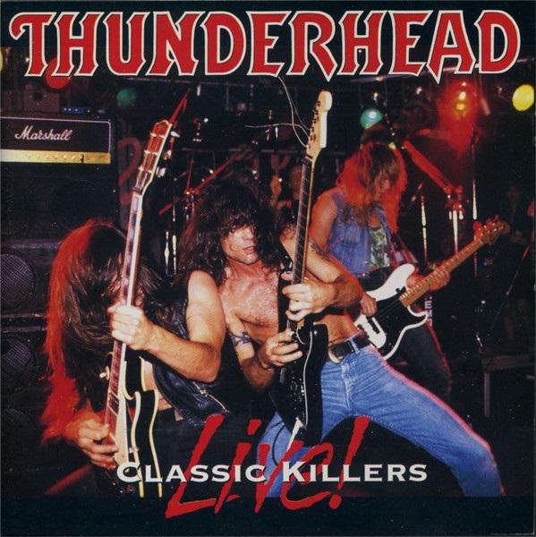 Thunderhead - Classic Killers Live