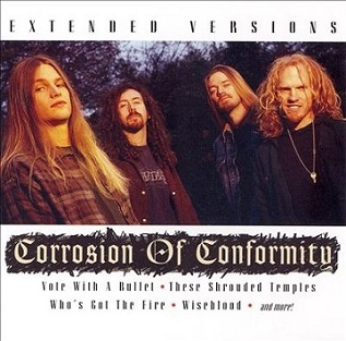 Corrosion of Conformity - Corrosion of Conformity - Extended Versions
