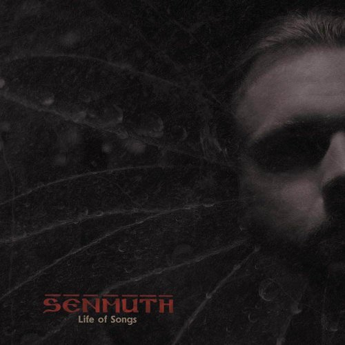 Senmuth - Life of Songs / Songs of Life