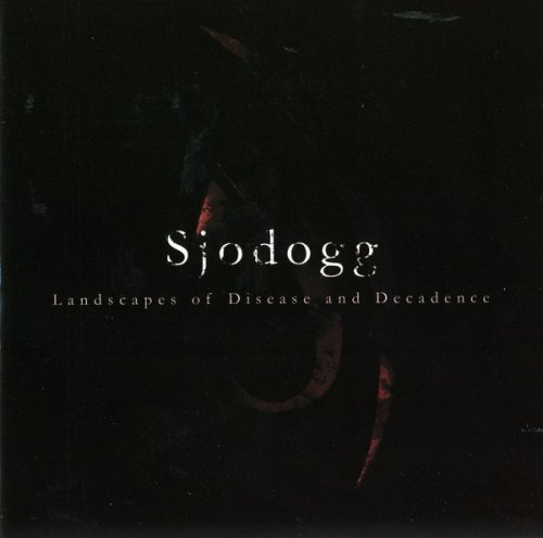Sjodogg - Landscapes of Disease and Decadence