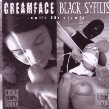 Black Syfilis / Creamface - Creamface / Black Syfilis