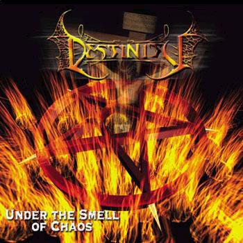Destinity - Under the Smell of Chaos