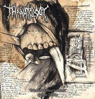 Thanatology - Grind Metálico Forense
