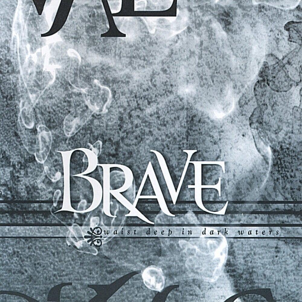 Brave - Waist Deep in Dark Waters