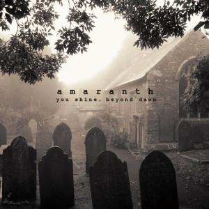 Amaranth - You Shine, Beyond Dawn