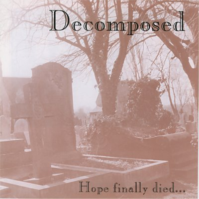 Decomposed - Hope Finally Died...