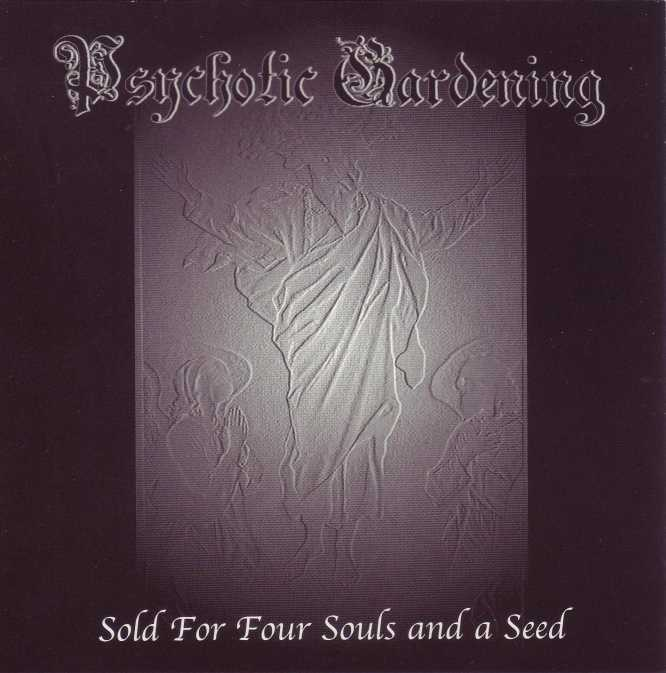Psychotic Gardening - Sold for Four Souls and a Seed