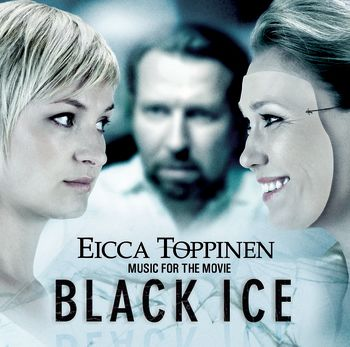 Eicca Toppinen - Music for the Movie 'Black Ice'