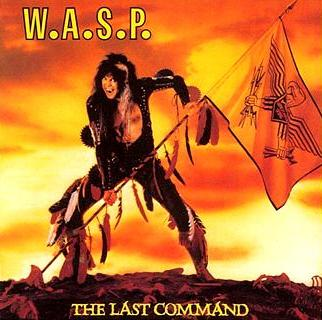 W.A.S.P. — The Last Command (1985)