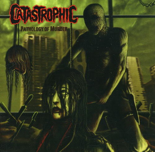 Catastrophic - Pathology of Murder