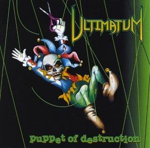 Ultimatum - Puppet of Destruction
