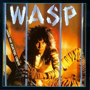 W.A.S.P. — Inside the Electric Circus (1986)