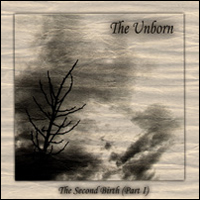 The Unborn - The Second Birth Pt. I