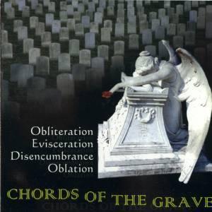 Oblation / Disencumbrance / Obliteration / Evisceration / Flesh Walker - Chords of the  Grave